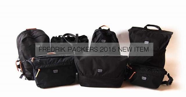 FREDRIK PACKERS(フレドリック パッカーズ)/2015 NEW ITEM